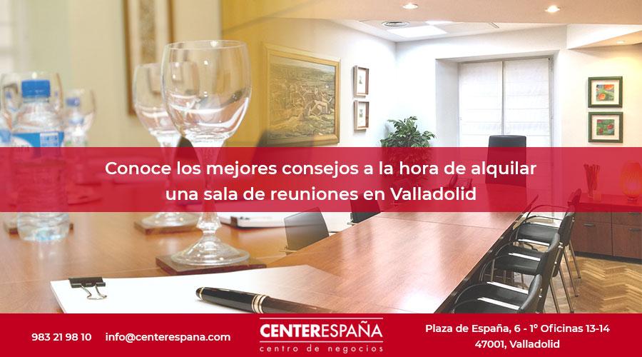 Consejos alquilar sala de reuniones en Valladolid