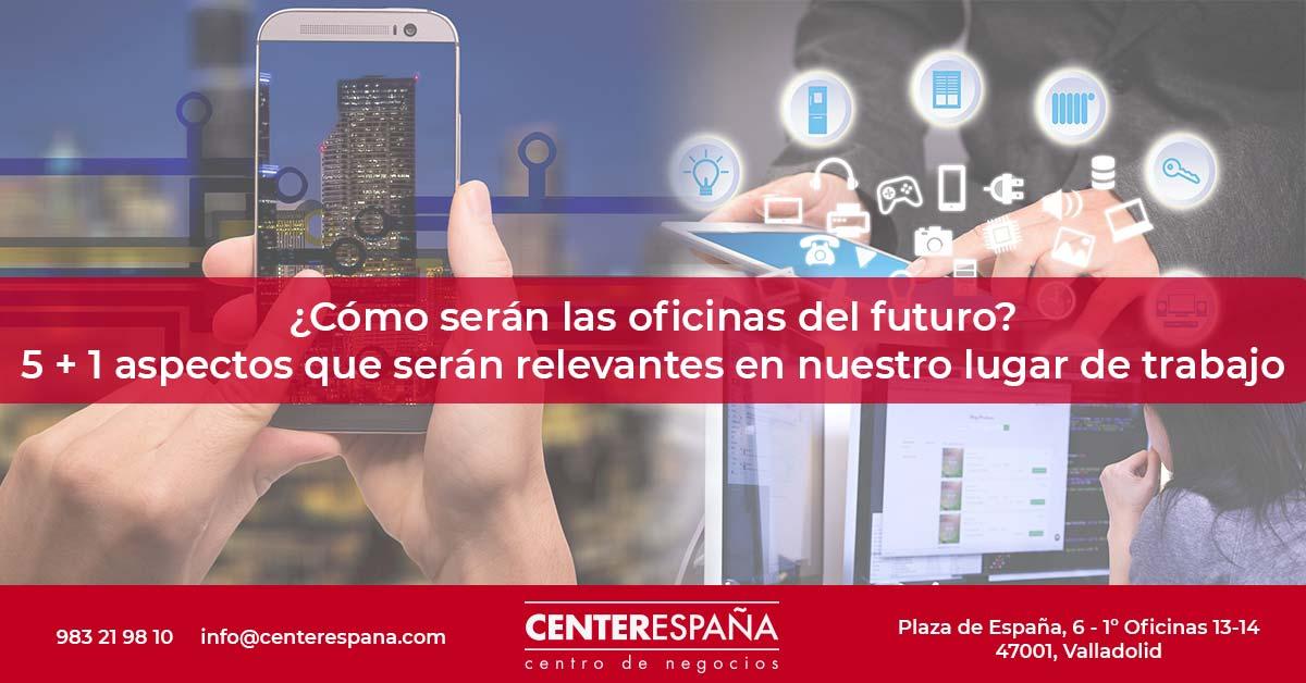Cómo serán las oficinas del futuro